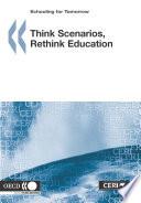 Schooling for Tomorrow Think Scenarios  Rethink Education
