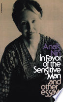 """In Favor of the Sensitive Man: And Other Essays"" by Anaïs Nin"
