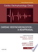 Cardiac Resynchronization   A Reappraisal  An Issue of Cardiac Electrophysiology Clinics  Ebook