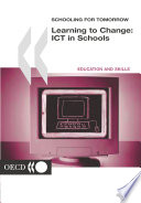 Schooling for Tomorrow Learning to Change  ICT in Schools