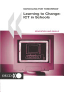 Schooling for Tomorrow Learning to Change: ICT in Schools
