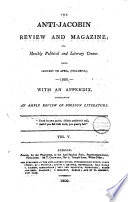 The Anti-Jacobin Review and Magazine Or Monthly Political and Literary Censor