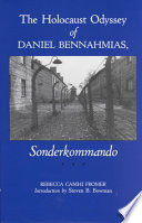 The Holocaust Odyssey of Daniel Bennahmias, Sonderkommando