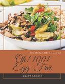 Oh 1001 Homemade Egg Free Recipes