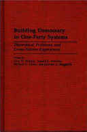 Building Democracy In One Party Systems