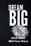 Dream Big 2019 2020 Mid Year Diary