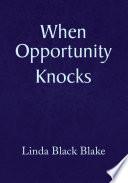 When Opportunity Knocks