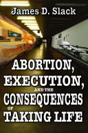 Abortion, Execution, and the Consequences of Taking Life Pdf/ePub eBook
