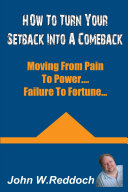 How to Turn Your Setbacks Into Comebacks