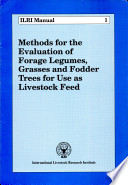 Methods for the Evaluation of Forage Legumes, Grasses and Fodder Trees for Use as Livestock Feed