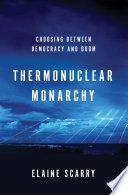 Thermonuclear Monarchy Choosing Between Democracy And Doom