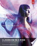 Adobe After Effects CS6 Classroom in a Book  : The Official Training Workbook from Adobe Systems