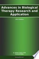 Advances in Biological Therapy Research and Application  2013 Edition Book