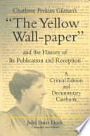 Charlotte Perkins Gilman s    The Yellow Wall paper    and the History of Its Publication and Reception