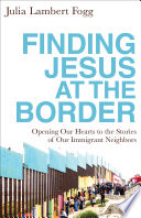 Finding Jesus at the Border