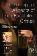 Toxicological Aspects of Drug-Facilitated Crimes