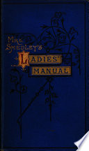Ladies Manual of Practical Hydropathy  for female diseases  also  directions to mothers how to carry out hydropathy for their children Book