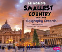 The World s Smallest Country and Other Geography Records