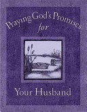 Praying God s Promises for Your Husband