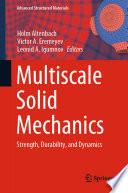 Multiscale Solid Mechanics