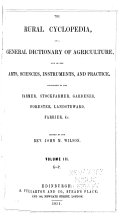 The Rural Cyclopedia, Or A General Dictionary of Agriculture