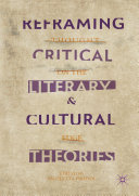 Reframing Critical  Literary  and Cultural Theories