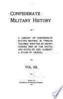 Parker, W. H.; The Confederate States navy. Jones, J. W.; The morale of the Confederate armies. Evans, C. A.; An outline of Confederate military history. Lee, S. D.; The South since the war. Documental and statistical appendix