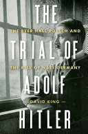 The Trial of Adolf Hitler: The Beer Hall Putsch and the Rise of Nazi Germany Pdf/ePub eBook