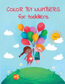 COLOR BY NUMBERS for Toddlers
