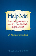 Help Me! I'm a Religious Wreck and You Can Find Me in the Desert
