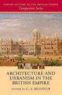 Architecture and Urbanism in the British Empire