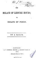 The Solace of Leisure Hours  Or  Essays of Poesy Book