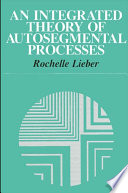 Integrated Theory of Autosegmental Processes  An