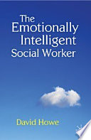 """""""The Emotionally Intelligent Social Worker"""" by David Howe"""