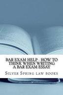 Bar Exam Help   How to Think When Writing a Bar Exam Essay
