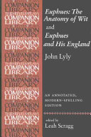 John Lyly 'Euphues: the Anatomy of Wit' and 'Euphues and His England'