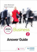 AQA a Level Business 2 Third Edition (Wolinski and Coates) Answers