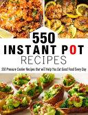 550 Instant Pot Recipes