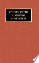 Studies in the Augsburg Confession