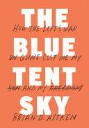 The Blue Tent Sky