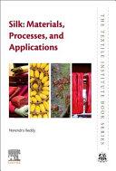Silk  Materials  Processes  and Applications
