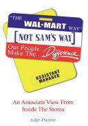 The Wal Mart Way  Not Sam s Way