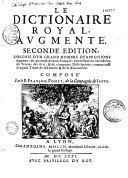 Le Dictionnaire [sic] royal, augmenté. Seconde édition, enrichie... d'un petit traité de la Venerie et de la Fauconerie
