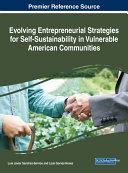 Evolving Entrepreneurial Strategies for Self-Sustainability in Vulnerable American Communities