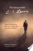 The Misquotable C S  Lewis