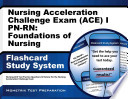 Nursing Acceleration Challenge Exam (ACE) I PN-RN: Foundations of Nursing Flashcard Study System