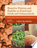 Bioactive Proteins and Peptides as Functional Foods and Nutraceuticals Book