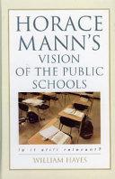 Horace Mann s Vision of the Public Schools