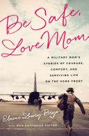 Be Safe  Love Mom