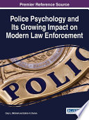 Police Psychology and Its Growing Impact on Modern Law Enforcement Book
